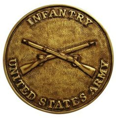 US Infantry plaque in metallic paint. Military Mom, Military Guns, Military Veterans, Military History, Us Army Infantry, Army Gifts, Army Day, Challenge Coins, Freedom Fighters