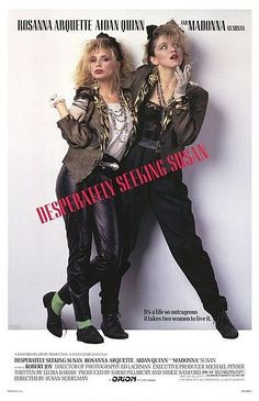 Desperately Seeking Susan (1985): The only decent film featuring Madonna.