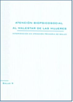 Atención biopsicosocial al malestar de las mujeres, intervención en atención primaria de salud / Velasco Arias, S. (Ubicado en CC Ed.) http://mezquita.uco.es/record=b1674933~S6*spi