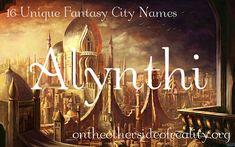 16 Unique Fantasy City Names – Names - Writing - Fantasy Kingdom Names, Fantasy City Names, Fantasy Places, Female Fantasy Names, Fantasy Character Names, Name Inspiration, Writing Inspiration, Creative Inspiration, Name Writing