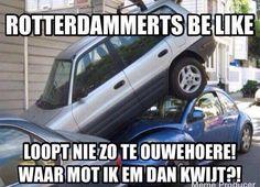 Rotterdammerts Be Like: