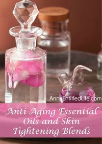 Anti Aging Essential Oils and Skin Tightening Blends. Anti Aging Essential Oils and Skin Tightening Blends; The good news is that there are many anti aging essential oils that will work to rebuild, tighten and restore your youthful glow. Make your own Anti Aging Essential Oils and Skin Tightening Blends at home!