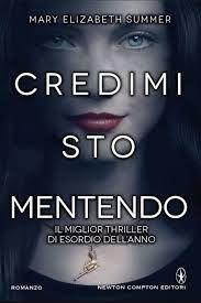 Un esordio narrativo interessante per il thriller avvincente. http://pupottina.blogspot.it/2015/10/credimi-sto-mentendo-di-mary-elizabeth.html
