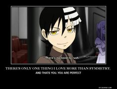 This is to Hannah from Death The Kid (They are dating) Soul Eater.