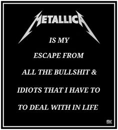 METALLICA is my escape