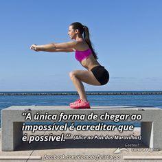 """""""A única forma de chegar ao impossível é acreditar que é possível."""" (Alice no País das Maravilhas)  Torne-se Um Expert Em Definição Muscular! Descubra  Como Definir o Corpo, Passo a Passo: Visite Agora ➡ https://SegredoDefinicaoMuscular.com/ #bomdia #goodmorning #motivação #motivated #motivation #motivate #ComoDefinirCorpo"""