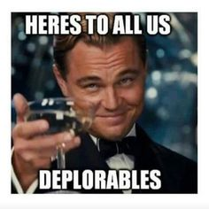 Here's to all us deplorables...  #Deplorablehillary #Election2016…