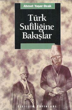 Türk Sûfîliğine Bakışlar / Ahmet Yaşar Ocak
