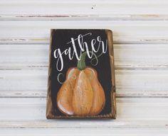 Gather Wood Sign, Fall Decor, Wooden Sign, Pumpkin Sign, Rustic Fall Sign…