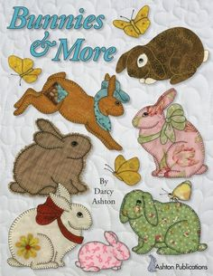 Bunnies and More  Applique Quilting Book by AshtonPublications