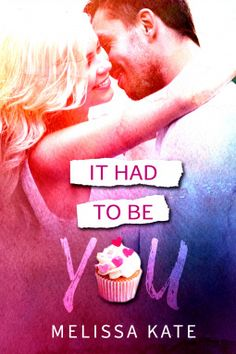 25/04/17    It Had To Be You Crystal Valley Book Two Melissa Kate Genre: Contemporary Romance , RomCom Publisher: Fire Quill Publishing Date of Publication: 25 April 2017 ISBN: 978-0-99847…