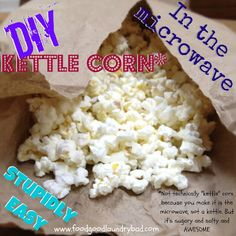 Food Good, Laundry Bad: DIY Kettle Corn In the Microwave