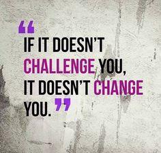 It it doesn't challenge you... Jay Kubassek