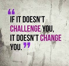 It it doesn't challenge you... Jay Kubassek