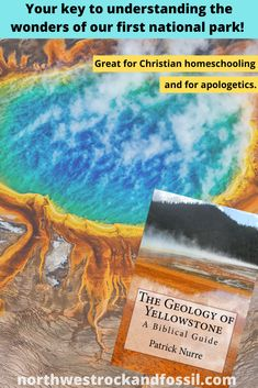 The Geology of Yellowstone - A Biblical Guide, the book - Northwest Treasures - The Geology of Yellowstone – A Biblical Guide by Patrick Nurre is your key to understanding the w - Bible Science, Summer On You, Homeschool High School, Homeschooling, Photo Maps, Reading Levels, Book Activities, North West, Geology