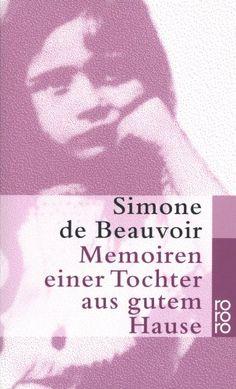 Memoiren einer Tochter aus gutem Hause von Simone de Beauvoir http://www.amazon.de/dp/3499110660/ref=cm_sw_r_pi_dp_0cTPub03QMFW1