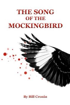The Song of the Mockingbird by Bill Cronin, http://www.amazon.com/dp/B00BIUAJLQ/ref=cm_sw_r_pi_dp_A20Orb0NJWFKZ