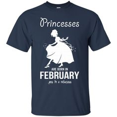 Princess February Tshirts Princesses Are Born In February Shirts Hoodies Sweatshirts