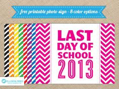 Free 'Last Day of School' Photo Sign ~ lots of colors to choose from! www.oneshetwoshe.com
