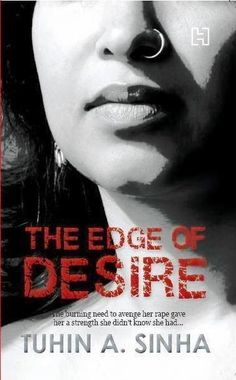 The Edge of Desire By Tuhin A Sinha Buying Books Online, Book Review Blogs, Read More, Book Reviews, Kindle, Internet, Delivery, Phone, Telephone