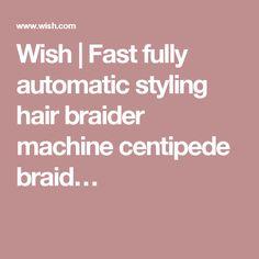 Wish | Fast fully automatic styling hair braider machine centipede braid…