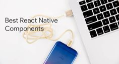 AWESOME REACT NATIVE COMPONENTS YOU SHOULD CHECKOUT THIS WEEKEND