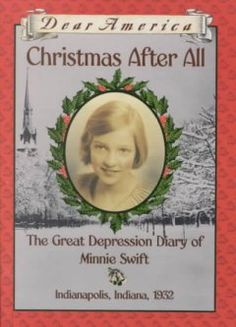 The Hardcover of the Christmas after All: The Great Depression Diary of Minnie Swift, Indianapolis, IN, 1932 (Dear America Series) by Kathryn Lasky at Got Books, I Love Books, Books To Read, Dear America Books, Kathryn Lasky, Great Depression, Christmas Books, After Christmas, Kids Christmas