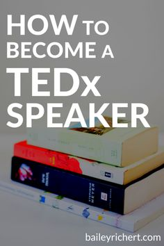 Learn how to become a TEDx speaker from business coach and TEDxHarrisburg speaker Bailey Richert.