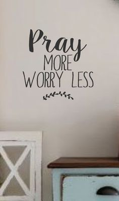 Pray More Worry Less- Vinyl Wall Decal- Wall Quotes- Bible Quotes- Verses- Scripture- Vinyl Lettering by landbgraphics on Etsy