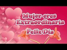 (2) El Dia Internacional de la Mujer es el 8 de Marzo, Feliz Día de la Mujer Amiga - YouTube