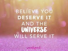 Quotes About Strength : QUOTATION – Image : Quotes Of the day – Description If you believe you deserve it, the Universe will serve it. Sharing is Power – Don't forget to share this quote ! Image Positive, Positive Thoughts, Positive Quotes, Sarah Prout Affirmations, Daily Affirmations, Prosperity Affirmations, Affirmations Success, Inspirational Quotes About Strength, Motivational Quotes