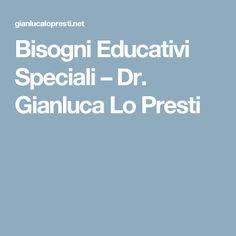 Bisogni Educativi Speciali – Dr. Gianluca Lo Presti