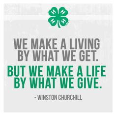 We make a living by what we get, but we make a life by what we give. - Winston churchill