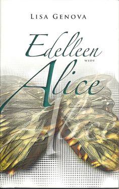 Lisa Genova: Edelleen Alice **** Alice, Books, Reading, Libros, Book, Reading Books, Book Illustrations, Libri