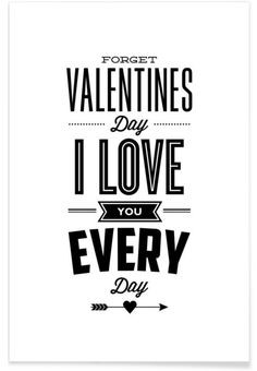 Brett Wilson Forget Valentines Day I Love You Everyday Single Shower Curtain Valentine's Day Poster, Love Poems, Contemporary Furniture, I Love You, Valentines Day, Forget, Throw Pillows, Motivation, Prints