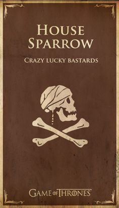 """Game of Thrones & Pirates of the Caribbean. Two of my favorite series together!! And I agree with the previous pinner: """"I'm quite sure I might belong to this house."""""""