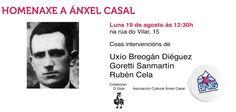 Luns 19 de agosto de 2013, ás 12.30h na Rua do Vilar 15 de Santiago de Compostela, Homenaxe a Ánxel Casal