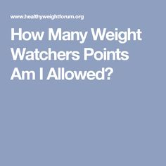 How Many Weight Watchers Points Am I Allowed?