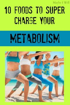 10 Foods To Help You Fire Up Your Metabolsim #metabolism #fatburners #weightloss {www.maybeiwill.com}