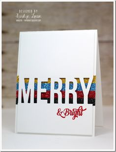 """Merry and Bright Top fold card base. Trim the front image panel to 4.0 x 5.25, out of same cs. Die cut Merry. Stamp the words """"& Bright"""") in VersaMark and emboss with Red Tinsel EP. Adhere double sided tape to the card base (I used 1/4"""" and 1/8"""" together for a 3/8"""" stripe for each color of glitter), enough for four colors of glitter and so that it aligns behind the Merry die cut. Remove the release tape, one at a time, and apply each color of glitter.Adhere panel to the card base."""