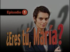 ¿Eres tú, María? Episodio 1. Learn Spanish with this video series