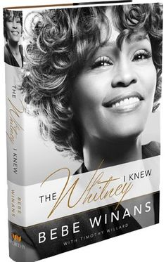 """: Gospel Singer, Bebe Winans, Releases Controversial New Book, """"The Whitney I Knew""""."""