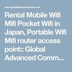 Rental Mobile Wifi Mifi Pocket Wifi in Japan, Portable Wifi Mifi router access point:: Global Advanced Communications