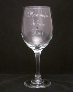Mommy's Whine Time Wine Glass Birthday gifts, Baby shower gifts, mothers day gifts