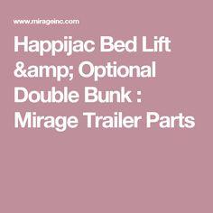 Happijac Bed Lift & Optional Double Bunk : Mirage Trailer Parts