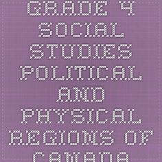 Link to Learning Grade 4 Social Studies Political and Physical Regions of Canada