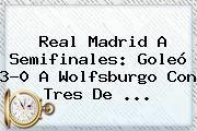 http://tecnoautos.com/wp-content/uploads/imagenes/tendencias/thumbs/real-madrid-a-semifinales-goleo-30-a-wolfsburgo-con-tres-de.jpg Real Madrid Vs Wolfsburg En Vivo. Real Madrid a semifinales: goleó 3-0 a Wolfsburgo con tres de ..., Enlaces, Imágenes, Videos y Tweets - http://tecnoautos.com/actualidad/real-madrid-vs-wolfsburg-en-vivo-real-madrid-a-semifinales-goleo-30-a-wolfsburgo-con-tres-de/