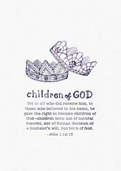 """John 1:12-13 to those who believed in His name, He gave """"THE RIGHT TO BECOME CHILDREN OF GOD"""". AMEN"""