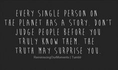 Don't judge someone before you get to know them