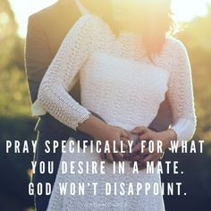 Seriously I can attest to this! I made a list of everything that I wanted in my future husband and have been praying for him ever since. Now God had shown me a man who is everything and more than I could have imagined! Be specific! Godly Dating, Godly Marriage, Godly Relationship, Marriage Advice, Marriage Retreats, Christian Dating, Christian Life, Christian Quotes, Christian Marriage